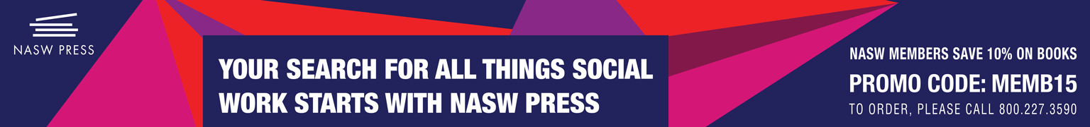 NASW Press - members get 20 percent off with promo code MEMB15
