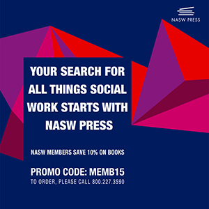 NASW Press: members save 10 percent on books - use code MEMB15