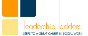 Leadership Ladders: Steps to a great career in social work