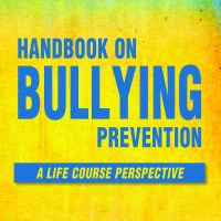 Handbook on Bullying Prevention - A life course perspective