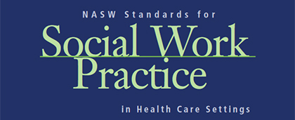 NASW Standards for Social Work Practice in Health Care Settings