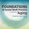Foundations of Social Work Practice in the Field of Aging cover