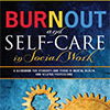 Burnout and Self-care for Social Workers