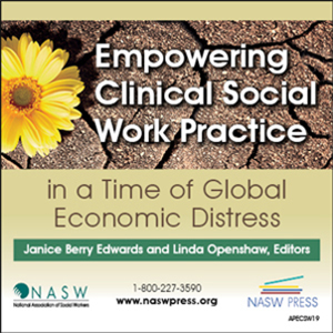 Empowering Clinical Social Work Practice in a Time of Global Economic Distress - NASW Press
