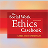 Social Work Ethics Casebook book cover